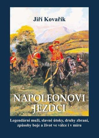 Kovařík Jiří: Napoleonovi jezdci