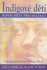 Carroll Lee, Toberová Jan,: Indigové děti - Nové děti přicházejí!