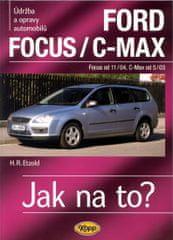 Etzold Hans-Rudiger Dr.: Ford Focus/C-MAX - Focus od 11/04, C.Max od 5/03 - Jak na to? - 97.