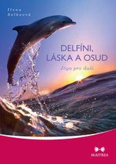 Selkeová Ilona: Delfíni, láska a osud - Jóga pro duši