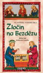 Vondruška Vlastimil: Zločin na Bezdězu - Hříšní lidé Království českého