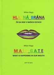 Nagy Milan: Hlavná brána - Čo sa deje v našich ústach