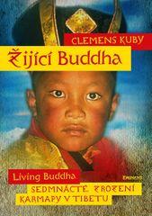 Kuby Clemens: Žijící Buddha / Living Buddha - Sedmnácté zrození Karmapy v Tibetu