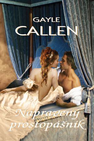 Callen Gayle: Napravený prostopášník