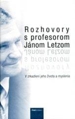 Kolektív autorov: Rozhovory s profesorom Jánom Letzom