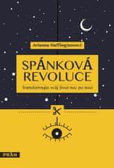 Huffingtonová Arianna: Spánková revoluce - Transformujte svůj život noc po noci