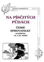 Moldanová Dobrava: Na písčitých půdách - České spisovatelky na přelomu 19. a 20. století