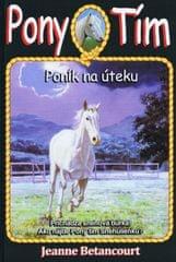 Betancourt Jeanne: Poník na úteku (Pony Tím 7)