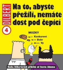 Adams Scott: Dilbert 4 - Na to, abyste přežili, nemáte dost pod čepicí