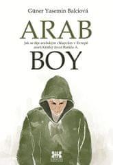 Balciová Güner Yasemin: Arabboy - Jak se žije arabským chlapcům v Evropě aneb Krátký život Rašída A.