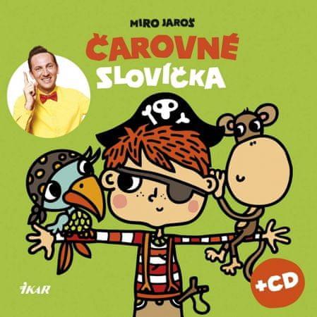 Jaroš Miro: Čarovné slovíčka