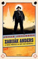 Jonasson Jonas: Zabiják Anders a jeho přátelé (a sem tam nepřítel)