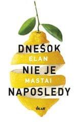 Mastai Elan: Dnešok nie je naposledy
