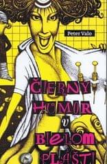 Valo Peter: Čierny humor v bielom plášti