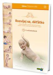 Kiedroňová Eva: Rozvíjej se děťátko - Moderní poznatky o významu správné stimulace kojence v souladu