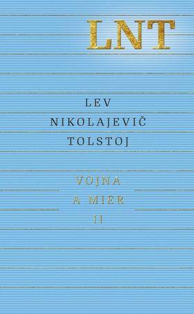 Tolstoj Lev Nikolajevič: Vojna a mier II (3. a 4. zväzok)