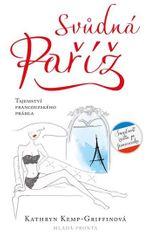 Kemp-Griffinová Kathryn: Svůdná Paříž - Tajemství francouzského dámského