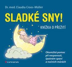 Croos-Müller Claudia: Sladké sny! - Okamžitá pomoc při nespavosti, špatném spaní a nočních můrách