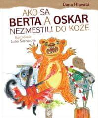 Hlavatá Dana: Ako sa Berta a Oskar nezmestili do kože