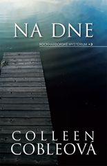 Cobleová Colleen: Na dne - Rockharborské mystérium 3