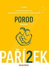 Pařízek Antonín: Kniha o těhotenství, porodu a dítěti 2. díl - Porod