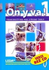 Taišlová Jitka: ON Y VA! 1 - Francouzština pro střední školy - učebnice