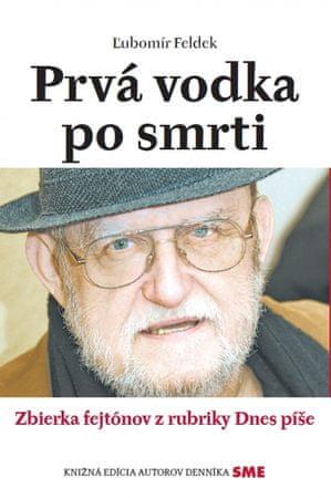 Feldek Ľubomír: Prvá vodka po smrti