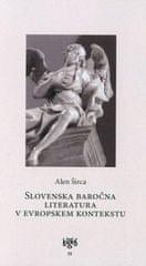 Alen Širca: Slovenska baročna literatura v evropskem kontekstu
