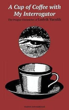 Vaculík Ludvík: Cup of Coffee with my Interrog