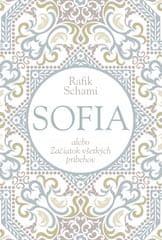 Schami Rafik: Sofia alebo Začiatok všetkých príbehov