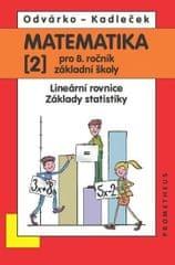 Odvárko Oldřich, Kadleček Jiří: Matematika pro 8. roč. ZŠ - 2.díl Lineární rovnice, základy statisti