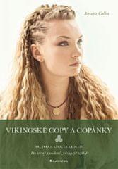 Collin Annette: Vikingské copy a copánky - Průvodce krok za krokem
