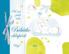 autor neuvedený: Na svet prišlo naše bábätko – Chlapček