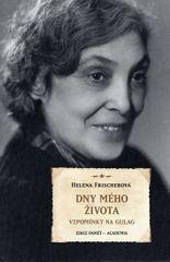 Frischerová Helena: Dny mého života - Vzpomínky na Gulag