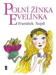 Nepil František: Polní žínka Evelínka
