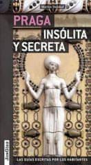 Stejskal Martin: Praga Insolita Y Secreta