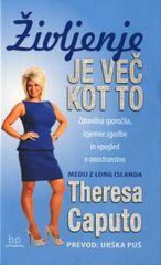 Theresa Caputo: Življenje je več kot to