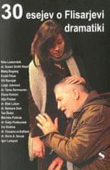 Več avtorjev: 30 esejev o Flisarjevi dramatiki