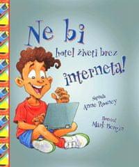 Anne Rooney: Ne bi hotel živeti brez interneta
