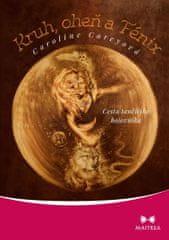 Careyová Caroline: Kruh, oheň a Fénix - Cesta tančícího bojovníka