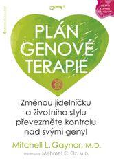Gaynor Mitchell L.: Plán genové terapie - Změnou jídelníčku a životního stylu převezměte kontrolu na