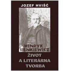 Hvišč Jozef S.: Henryk Sienkiewicz - Život a literárna tvorba