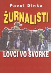 Dinka Pavol: Žurnalisti