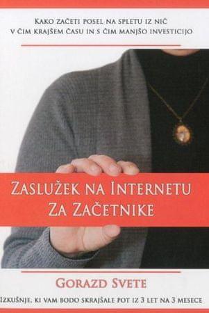 Gorazd Svete: Zaslužek na internetu za začetnike