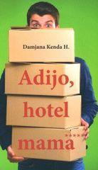 Damjana Kenda Hussu: Adijo, hotel mama