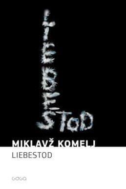 Miklavž Komelj: Liebestod