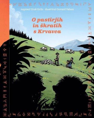 Uroš Grilc, Gorazd Vahen: O pastirjih in škratih s Krvavca