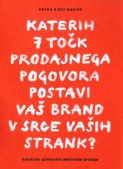 Petra Knez Bahor: Katerih 7 točk prodajnega pogovora postavi vaš brand