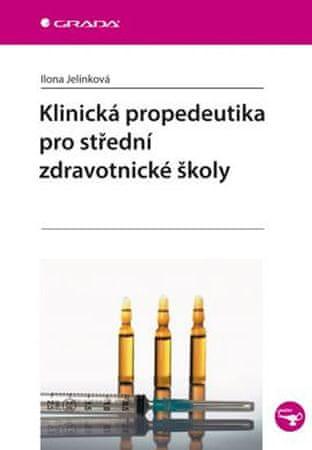 Jelínková Ilona: Klinická propedeutika pro střední zdravotnické školy