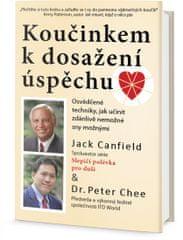 Canfield Jack, Chee Peter,: Koučinkem k dosažení úspěchu